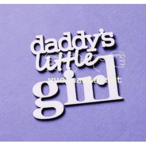 Чипборд `Надпись daddy`s little girl`